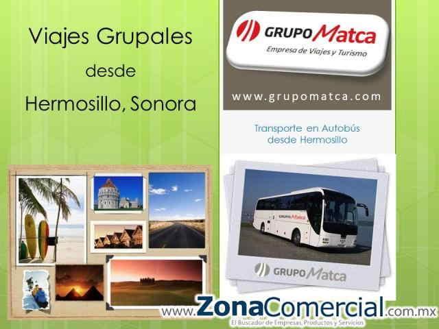 Grupo Matca viajes  Viajes Grupales desde Hermosillo