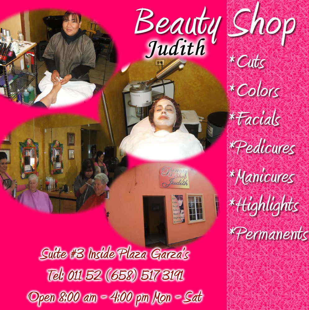 Judith Beauty Shop  in Algodones  in Algodones  Cuts  Colors   Facials   Pedicures Manicures   Highlights  Permanents Cuts  Colors   Facials   Pedicures Manicures   Highlights  Permanents