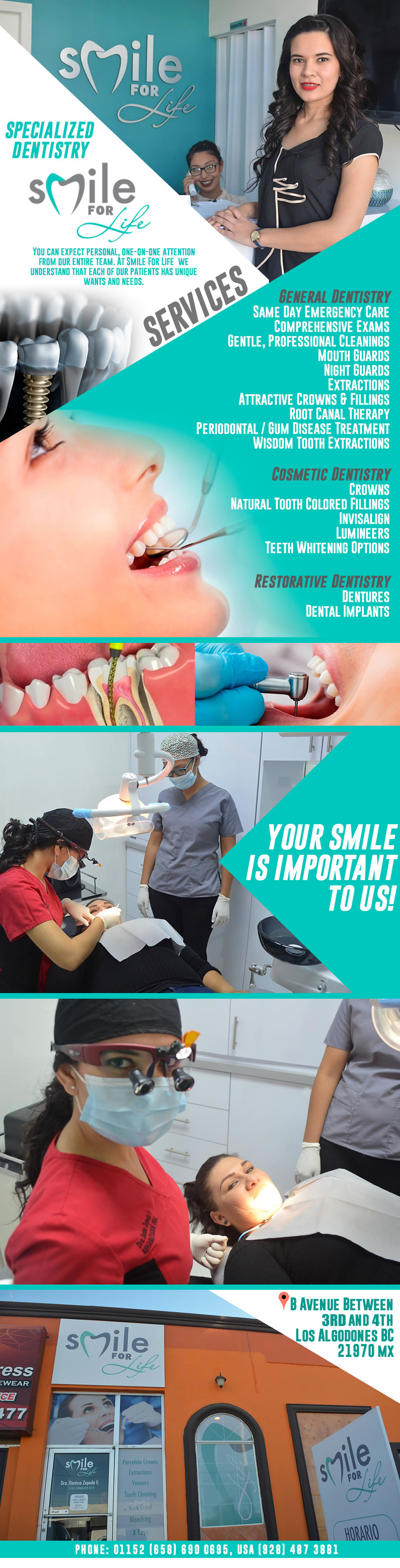 Smile For Life Denisse Zepeda  D.D.S.  in Algodones  in Algodones  Services: Implants, Digital X-Rays, Root Canals, Zirconia Crowns, Porcelain Crowns, White Filings, Partials, Flexible Partial, Dentures, Extractions, Relines (hard & soft), Cleaning, Bleaching, Veeners.             implants  Cosmetic Dentistry General Dentistry Surgery X-Rays  Flexible Valplast Partials  Gold Crowns Porcelain Crowns  Root Canals Fiber Posts  Inlays Porcelain Bridges  Porcelain Bridges with Gold Metal  Traditional Acrylic Dentures  Molloplast (Soft Material) Dentures General Oral Surgery  Onlays  Jackets  Traditional Partials Sedation Proflex (Flexible) Dentures Prescriptions  Relines (Hard  Soft) Fluoride Treatments Deep Cleaning  Repair to Dentures Traditional Cleaning  Wisdom Teeth Extraction  Porcelain Fillings Immediate Upper and Lower Dentures (Alveoplasty)  Laser Teeth Whitening On Site Dental  Autoclave Sterilization   zirconia crowns Porcelain Crowns  Root Canals Fiber Posts  Inlays Porcelain Bridges  Porcelain Bridges with Gold  Metal Bridges Traditional Acrylic Dentures  Molloplast (Soft Material) Dentures General Oral Surgery  Onlays  Jackets  Traditional Partials Sedation Proflex (Flexible) Dentures Prescriptions  Relines (Hard  Soft) Fluoride Treatments  Deep Cleaning  Repair to Dentures Traditional Cleaning  Wisdom Teeth Extraction  Porcelain Fillings Immediate Upper and Lower Dentures (Alveoplasty)  Laser Teeth Whitening On Site Dental Lab  Autoclave Sterilization Digital X-Rays dds d.d.s. dds. denisse zepeda denise